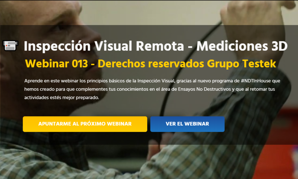Webinar-Inspeccion-Visual-Remota-Mediciones-3D-Grupo-Testek-NDTInHouse2